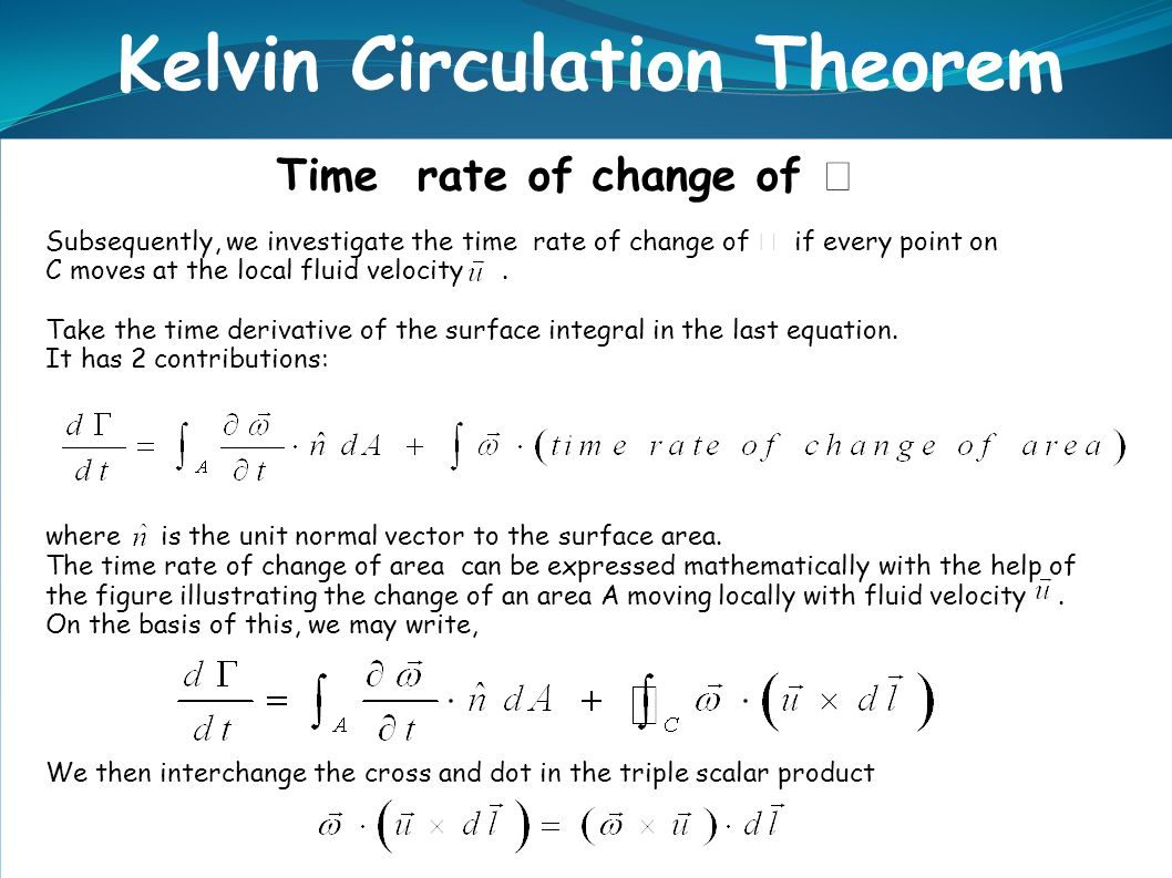 Time rate of change of  Subsequently, we investigate the time rate of change of  if every point on C moves at the local fluid velocity. Take the tim