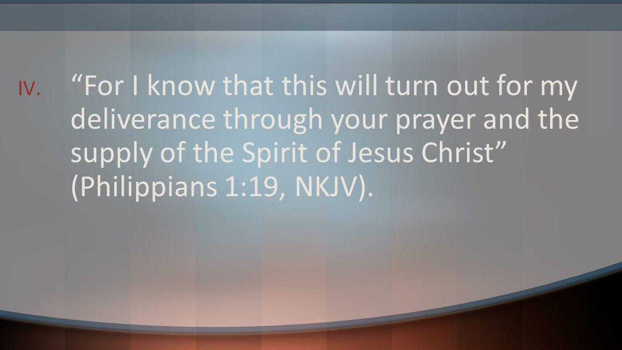 V. I trust that through your prayers I shall be granted to you (Philemon 22, NKJV).