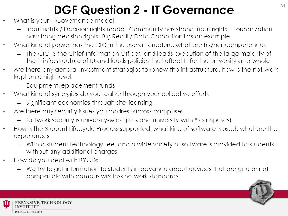 DGF Question 2 - IT Governance What is your IT Governance model – Input rights / Decision rights model.