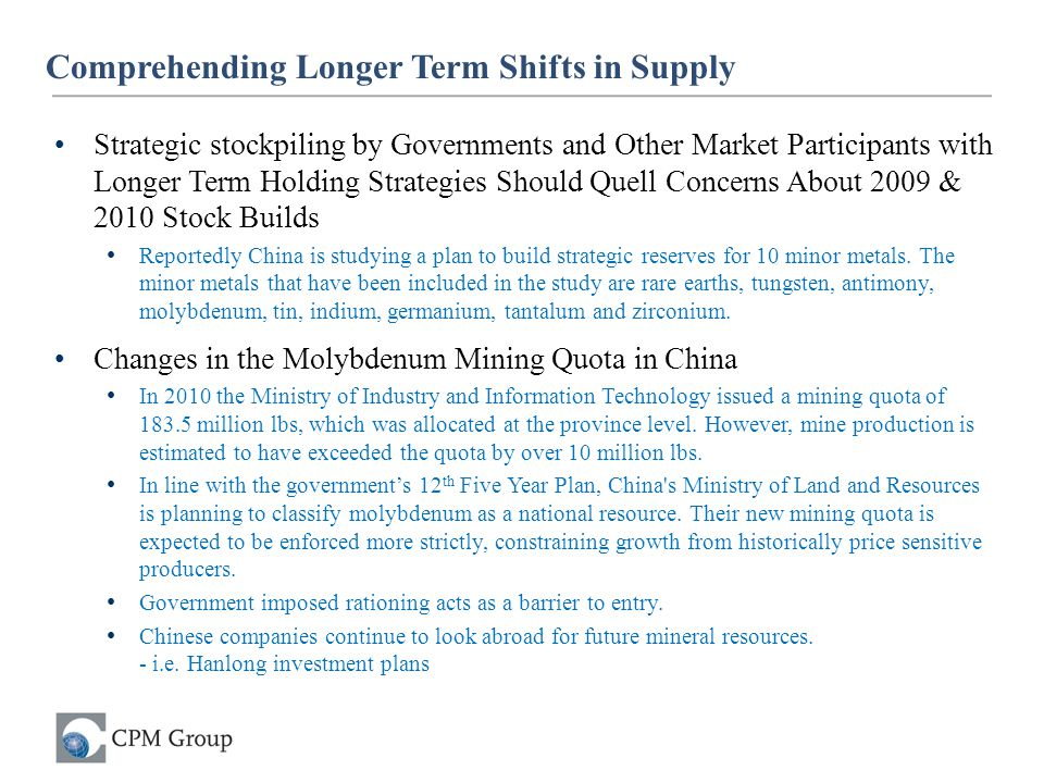 Comprehending Longer Term Shifts in Supply Strategic stockpiling by Governments and Other Market Participants with Longer Term Holding Strategies Shou