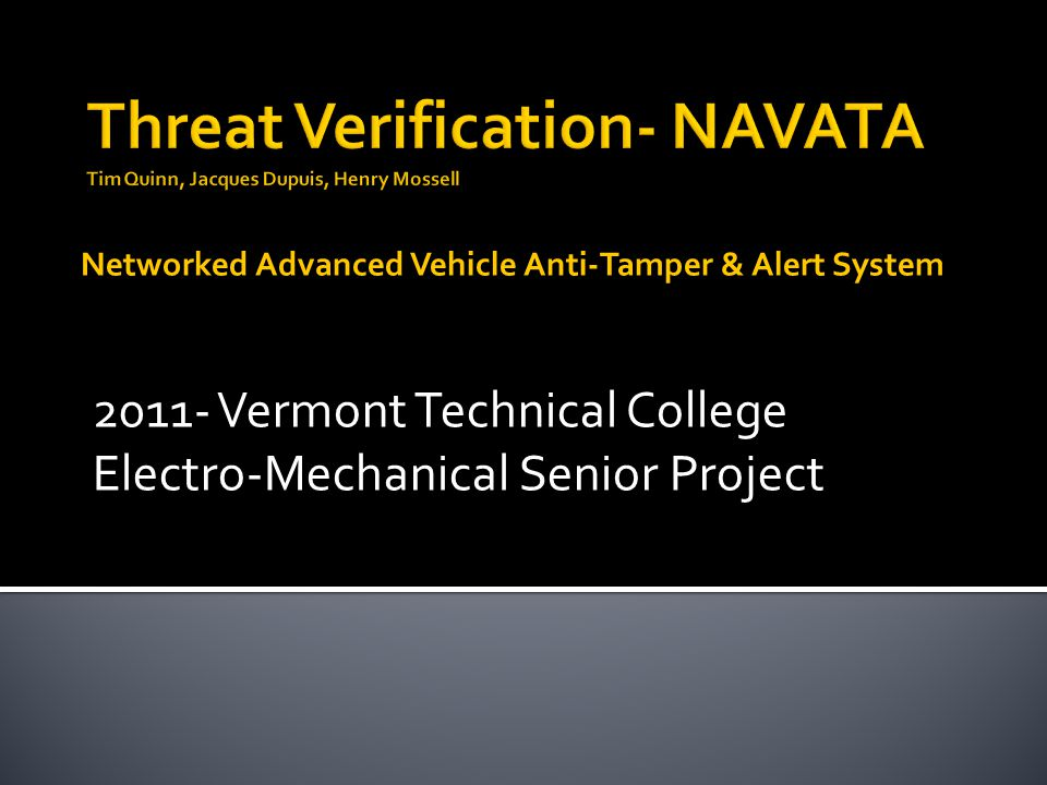 2011- Vermont Technical College Electro-Mechanical Senior Project Networked Advanced Vehicle Anti-Tamper & Alert System