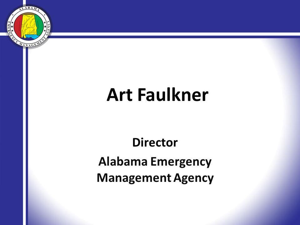 Art Faulkner Director Alabama Emergency Management Agency