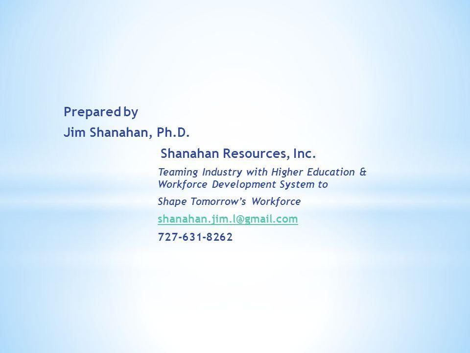 Prepared by Jim Shanahan, Ph.D. Shanahan Resources, Inc.