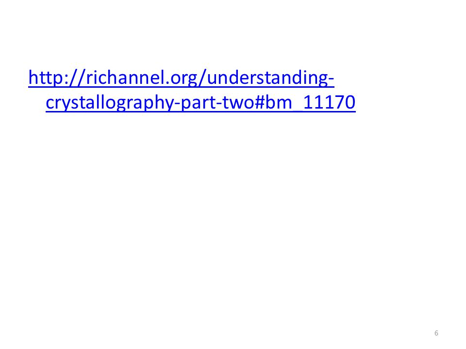 http://richannel.org/understanding- crystallography-part-two#bm_11170 6