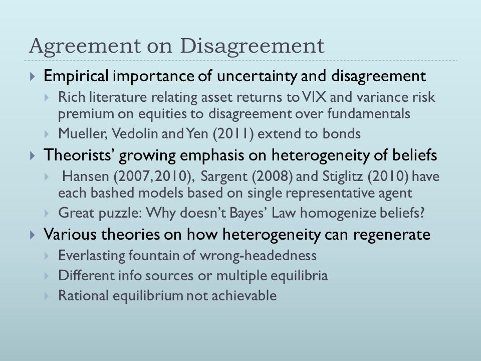 Agreement on Disagreement  Empirical importance of uncertainty and disagreement  Rich literature relating asset returns to VIX and variance risk pre