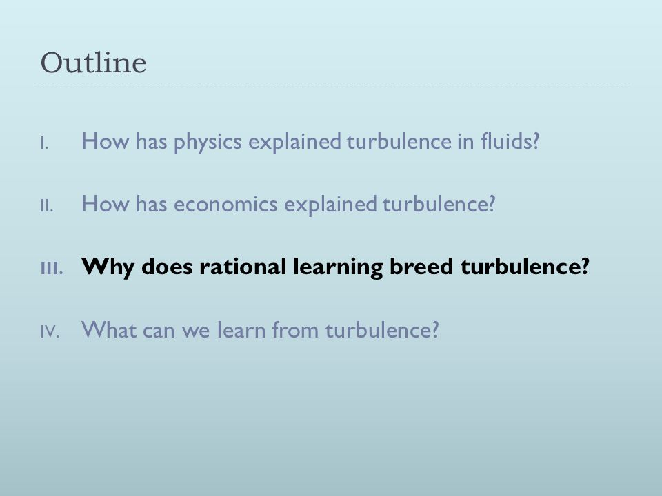 Outline I.How has physics explained turbulence in fluids.