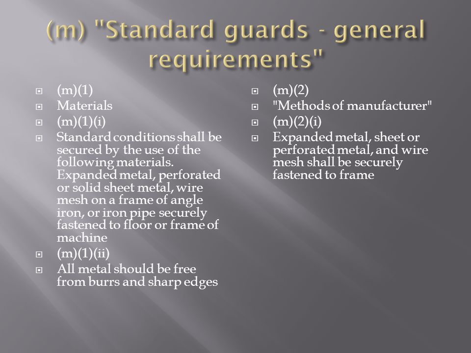  (m)(1)  Materials  (m)(1)(i)  Standard conditions shall be secured by the use of the following materials.