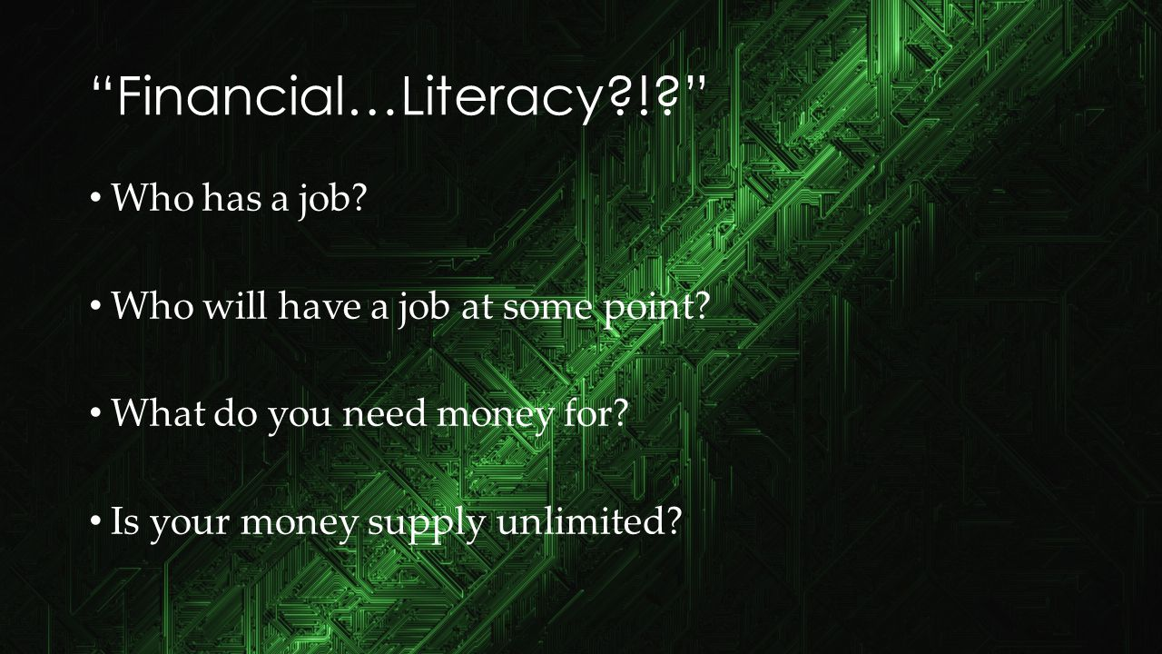 "Objectives By the end of this lesson, you will be able to: Define ""Financial Literacy"" Relate financial literacy to your own life situation Define ""Mo"