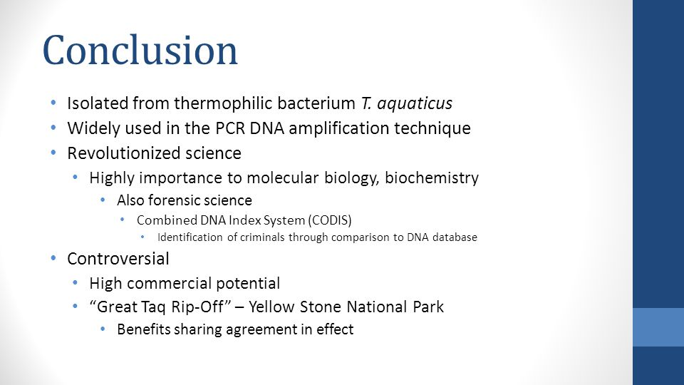 Conclusion Isolated from thermophilic bacterium T.