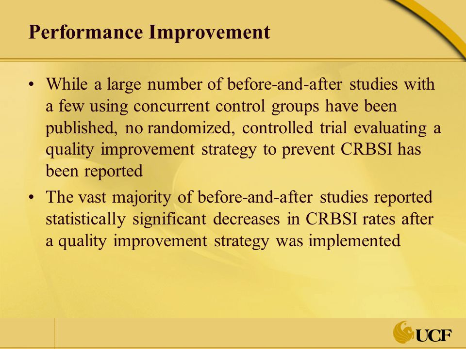Performance Improvement While a large number of before-and-after studies with a few using concurrent control groups have been published, no randomized