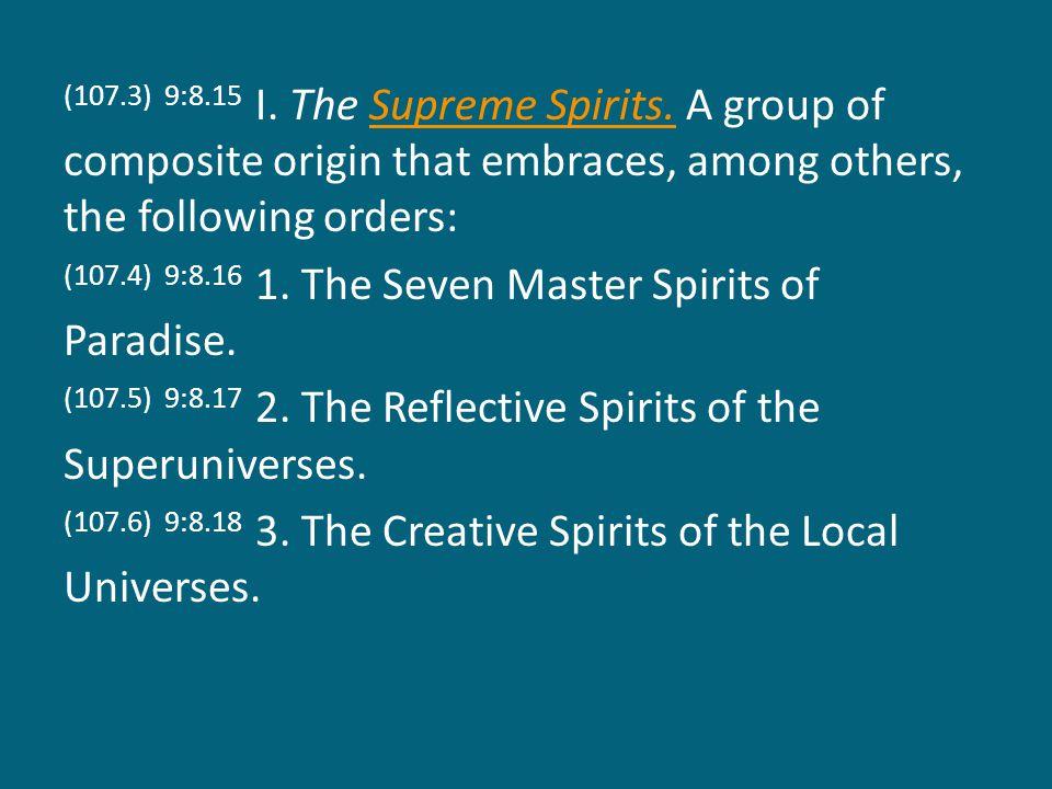 (107.3) 9:8.15 I. The Supreme Spirits.