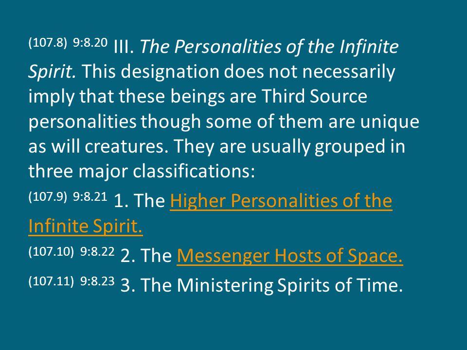 (107.8) 9:8.20 III. The Personalities of the Infinite Spirit.