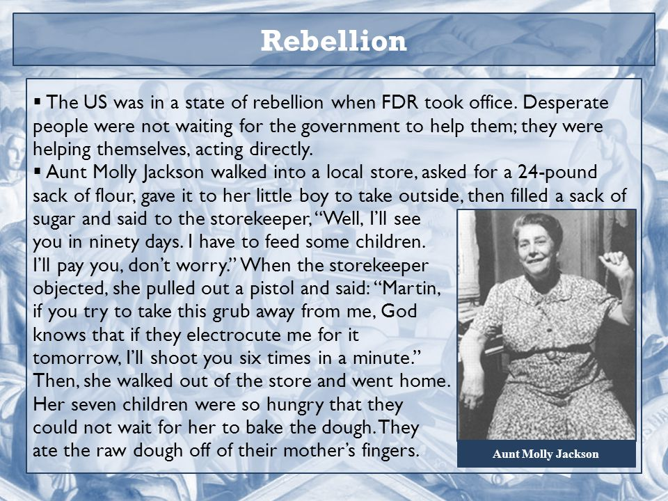 Rebellion  The US was in a state of rebellion when FDR took office.