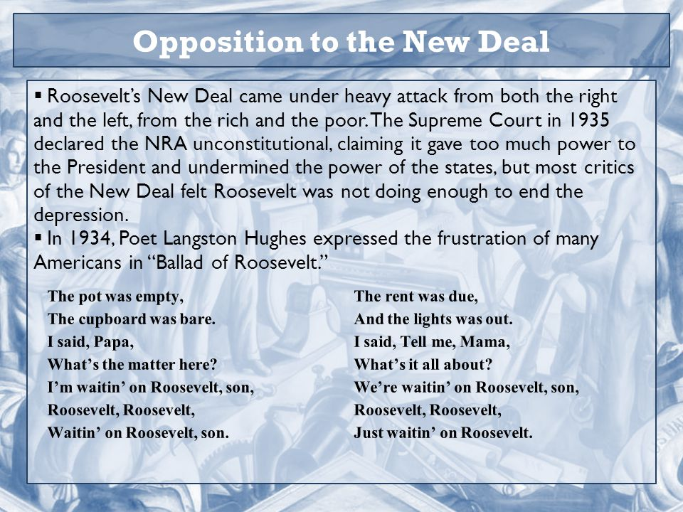  Roosevelt's New Deal came under heavy attack from both the right and the left, from the rich and the poor.