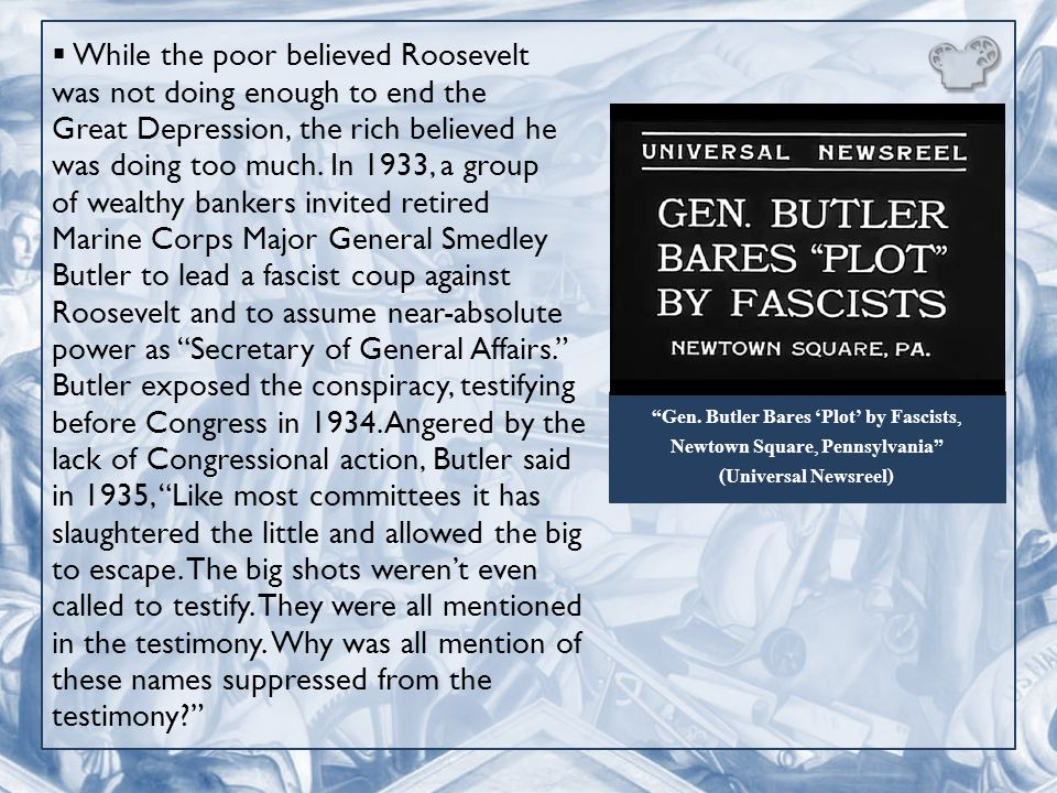  While the poor believed Roosevelt was not doing enough to end the Great Depression, the rich believed he was doing too much.