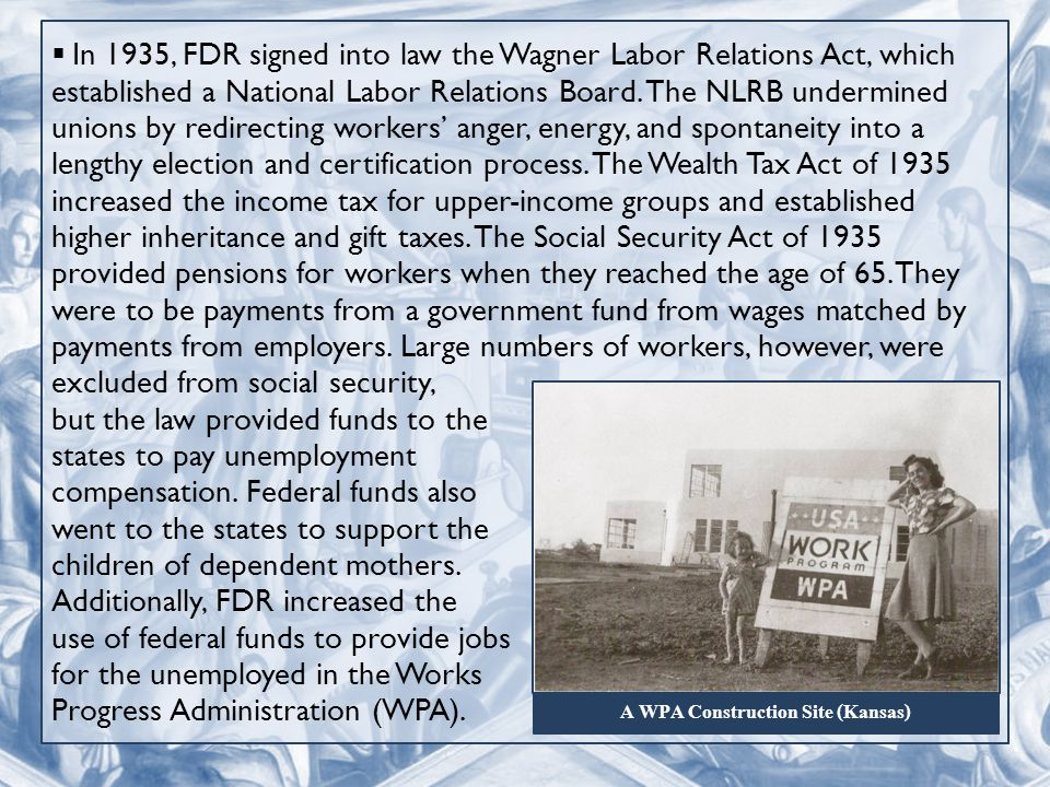  In 1935, FDR signed into law the Wagner Labor Relations Act, which established a National Labor Relations Board.