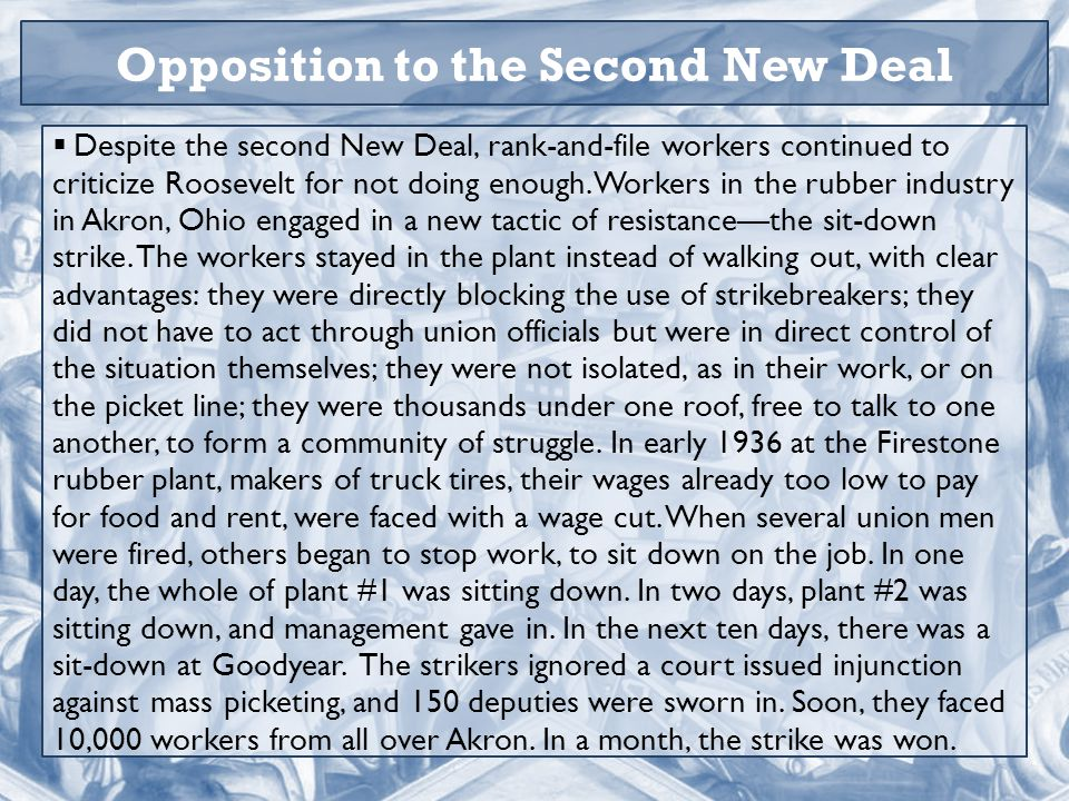  Despite the second New Deal, rank-and-file workers continued to criticize Roosevelt for not doing enough.