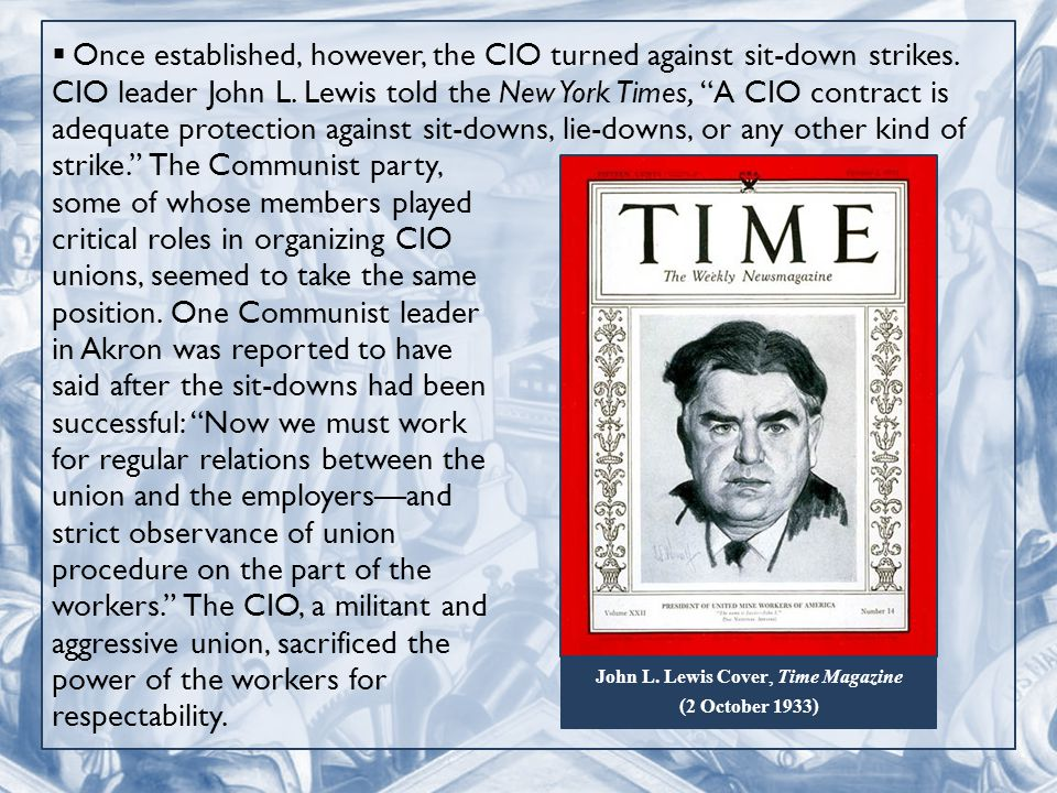  Once established, however, the CIO turned against sit-down strikes.