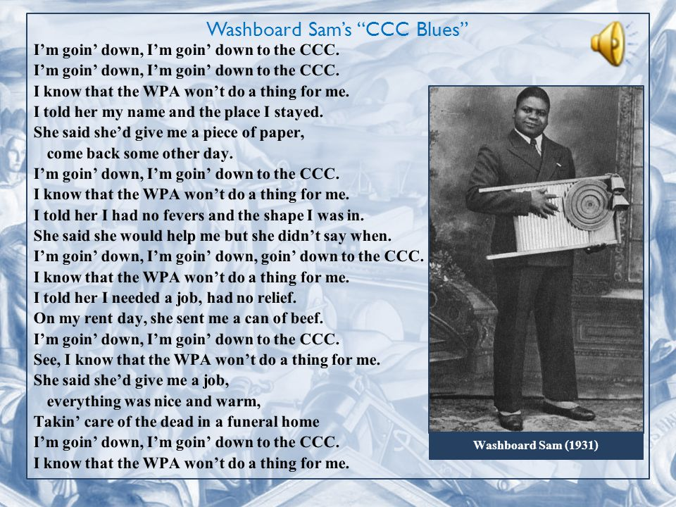 Washboard Sam's CCC Blues I'm goin' down, I'm goin' down to the CCC.