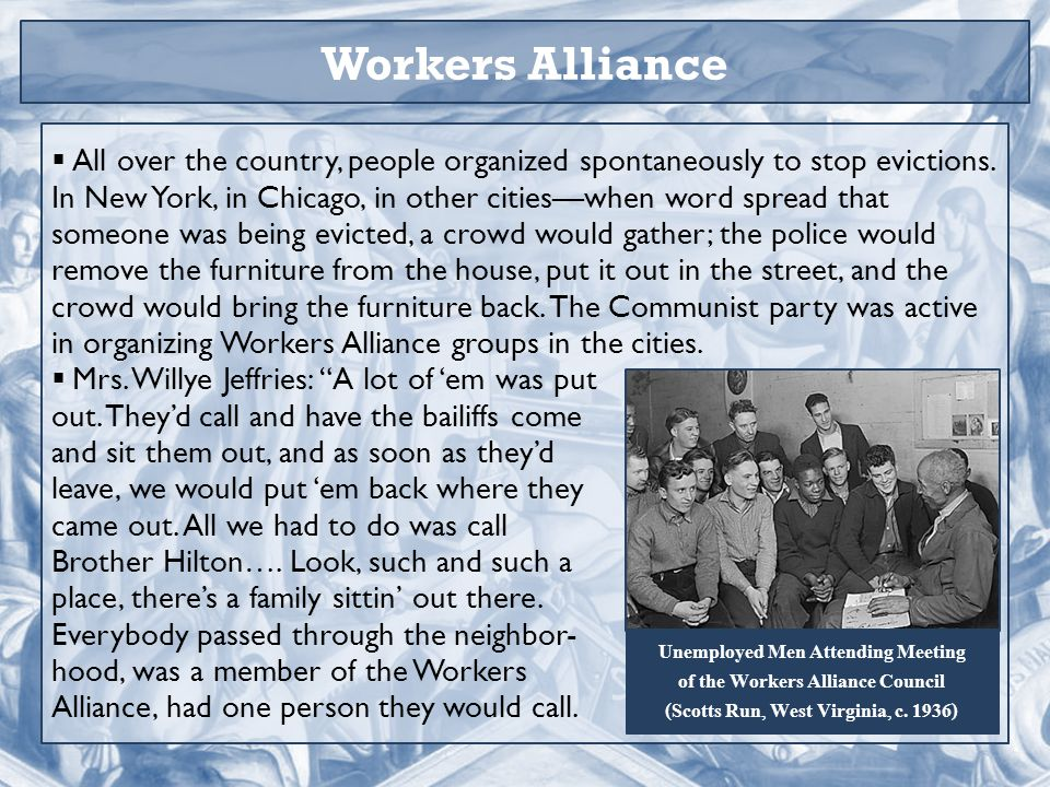 Workers Alliance  All over the country, people organized spontaneously to stop evictions.