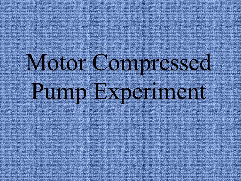 Motor Compressed Pump Experiment