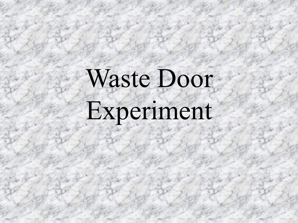 Waste Door Experiment