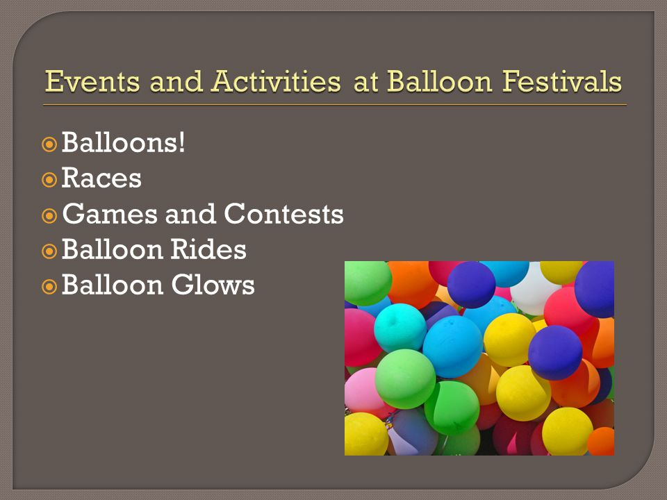  Balloons!  Races  Games and Contests  Balloon Rides  Balloon Glows