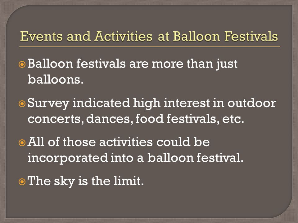  Balloon festivals are more than just balloons.