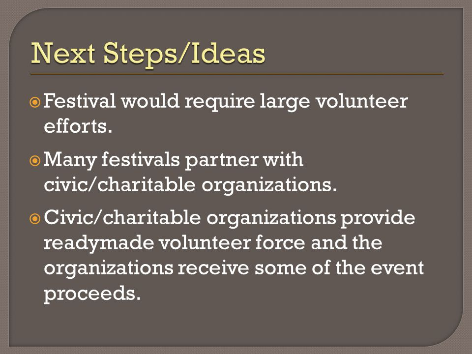  Festival would require large volunteer efforts.
