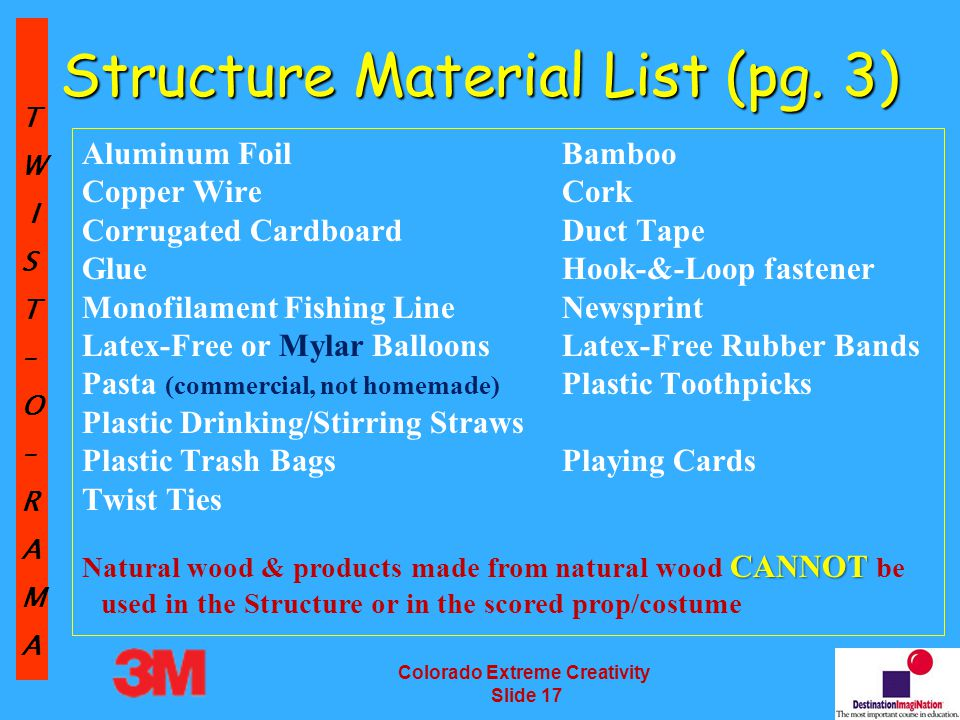 TW IST–O–RAMA Colorado Extreme Creativity Slide 17 Structure Material List (pg.