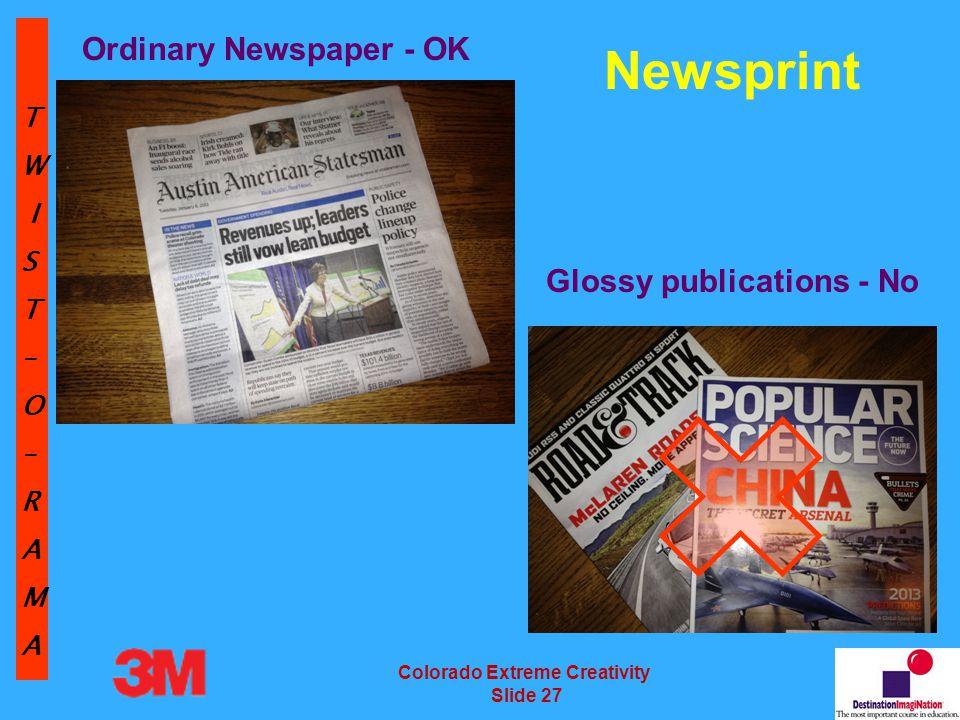 TW IST–O–RAMA Colorado Extreme Creativity Slide 27 Ordinary Newspaper - OK Glossy publications - No Newsprint
