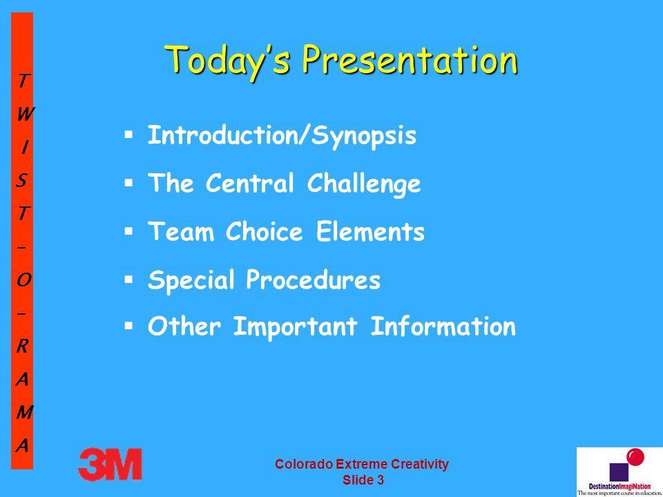 TW IST–O–RAMA Colorado Extreme Creativity Slide 74 Special Procedures Structure Check-In Procedure: See Challenge Specifications Check in approximately 1 hour prior to performance.