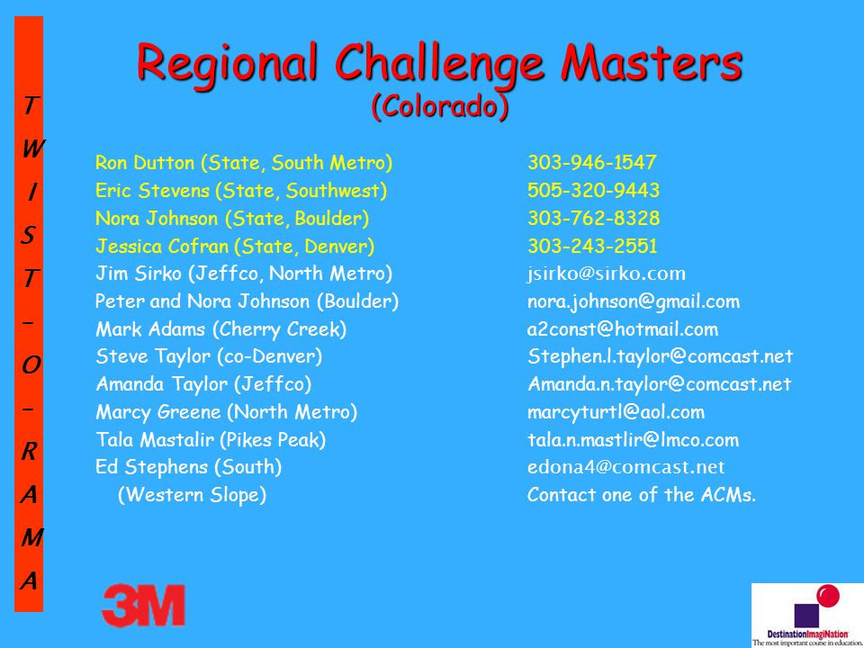TW IST–O–RAMA Colorado Extreme Creativity Slide 39 General Clarification #3 November 1, 2012 In the Challenge, A.5 should read: The Tournament Director will provide the Ram for use at the tournament.