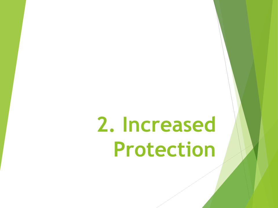 2. Increased Protection