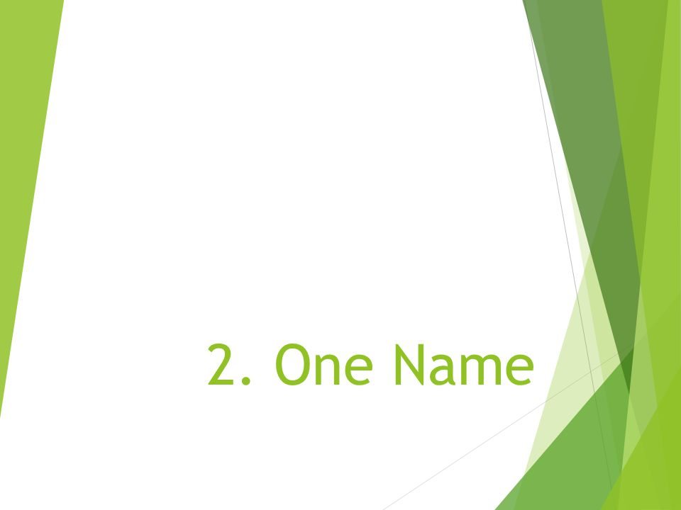 2. One Name