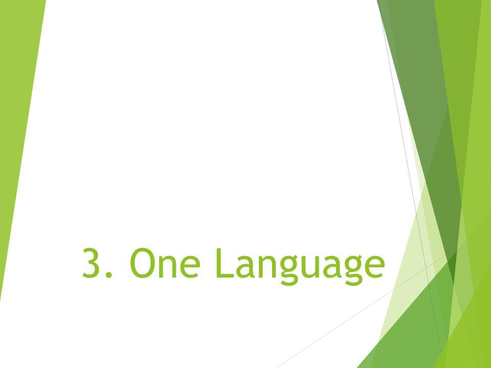 3. One Language