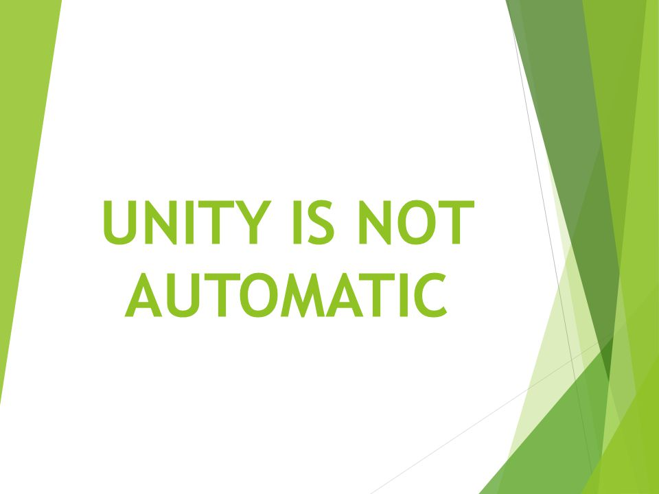UNITY IS NOT AUTOMATIC