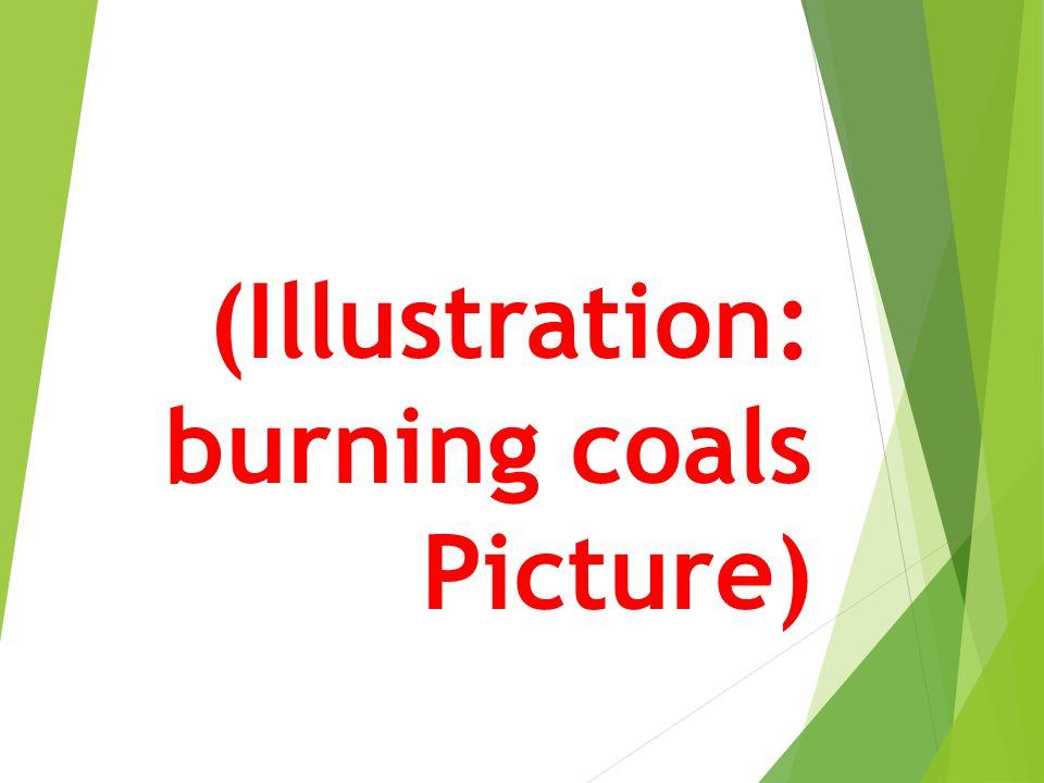 (Illustration: burning coals Picture)
