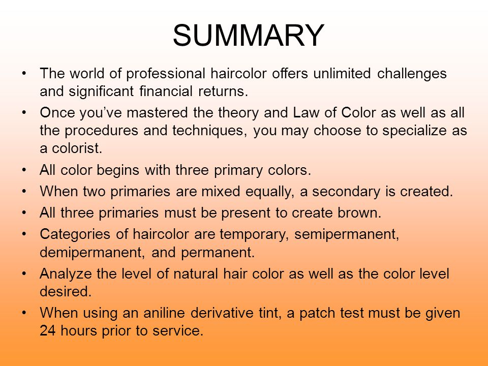 HAIRCOLORING SAFETY Perform strand test; this will alert you to correct color, breakage, and/or discoloration.