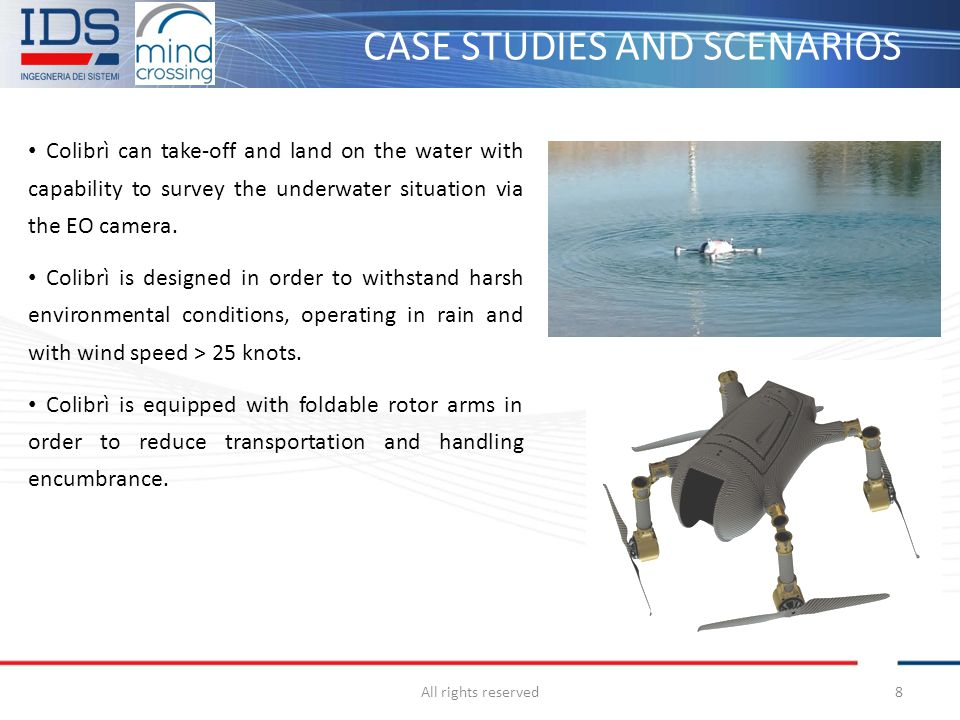 CASE STUDIES AND SCENARIOS All rights reserved8 Colibrì can take-off and land on the water with capability to survey the underwater situation via the
