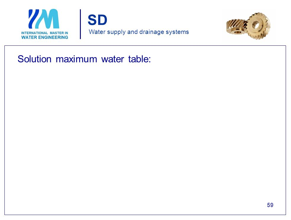 SD Water supply and drainage systems Solution maximum water table: 59
