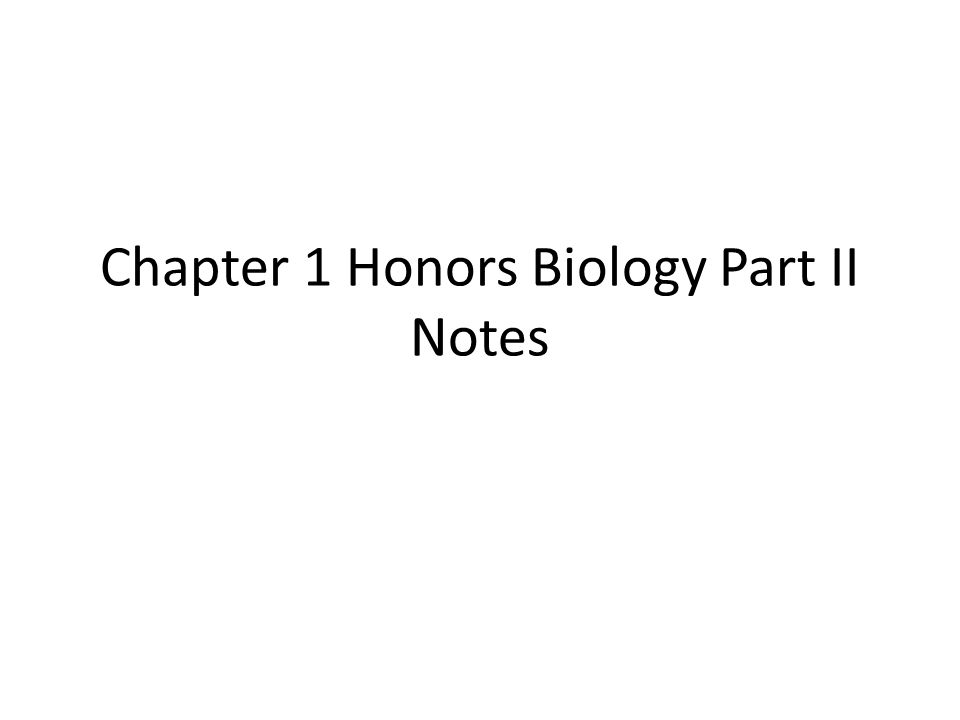 II.Unifying Themes of Biology 1.