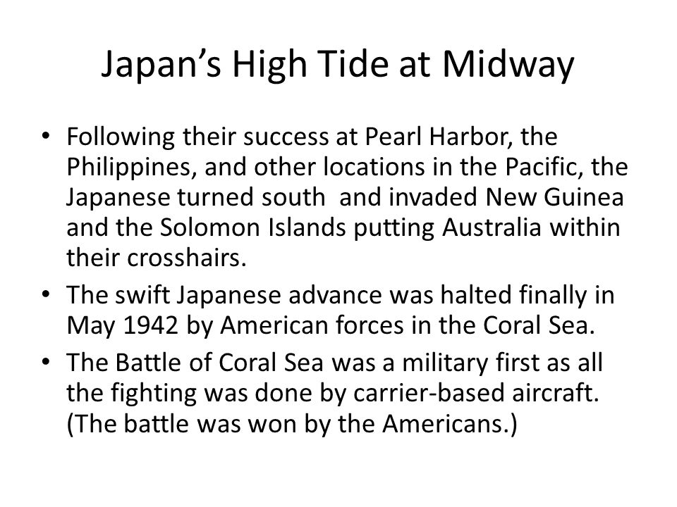 Japan's High Tide at Midway Following their success at Pearl Harbor, the Philippines, and other locations in the Pacific, the Japanese turned south an
