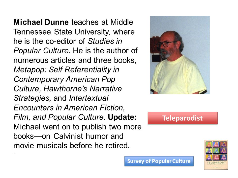 Michael Dunne teaches at Middle Tennessee State University, where he is the co-editor of Studies in Popular Culture. He is the author of numerous arti