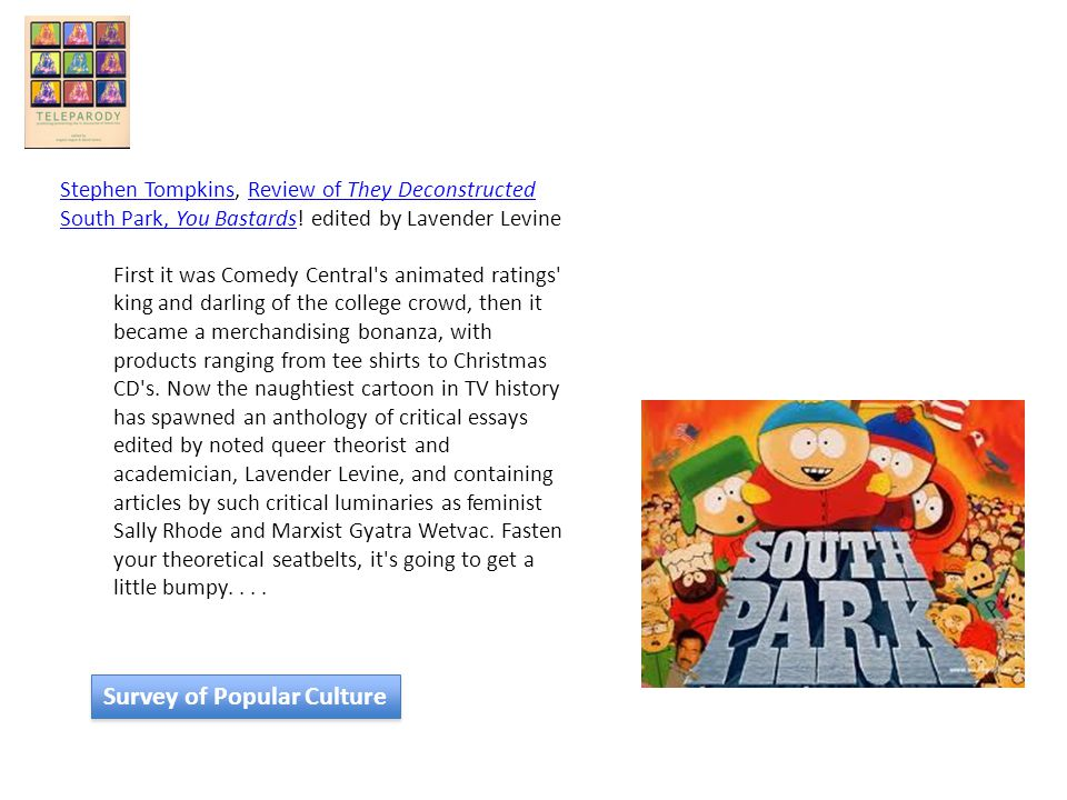 Stephen TompkinsStephen Tompkins, Review of They Deconstructed South Park, You Bastards! edited by Lavender LevineReview of They Deconstructed South P