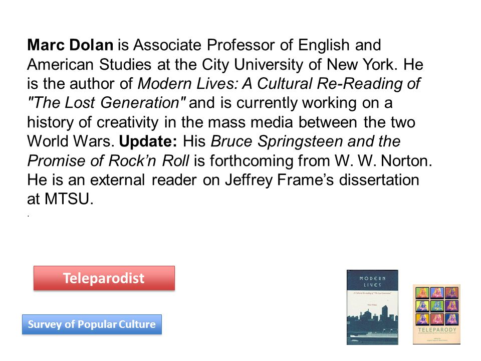 Marc Dolan is Associate Professor of English and American Studies at the City University of New York. He is the author of Modern Lives: A Cultural Re-