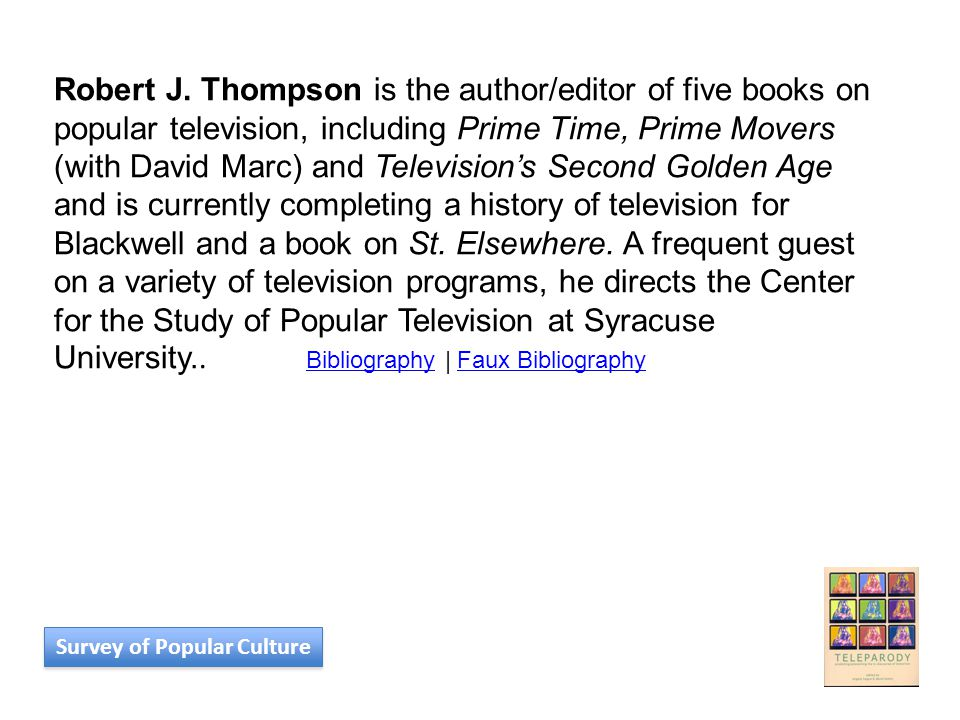 Robert J. Thompson is the author/editor of five books on popular television, including Prime Time, Prime Movers (with David Marc) and Television's Sec