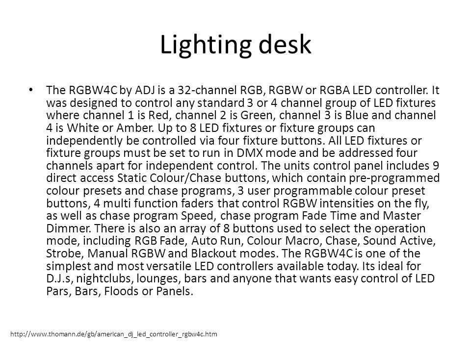 Lighting desk The RGBW4C by ADJ is a 32-channel RGB, RGBW or RGBA LED controller.