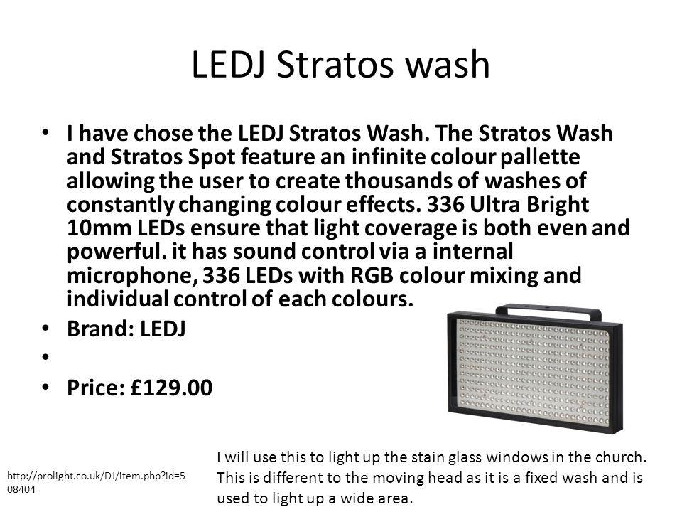 LEDJ Stratos wash I have chose the LEDJ Stratos Wash.