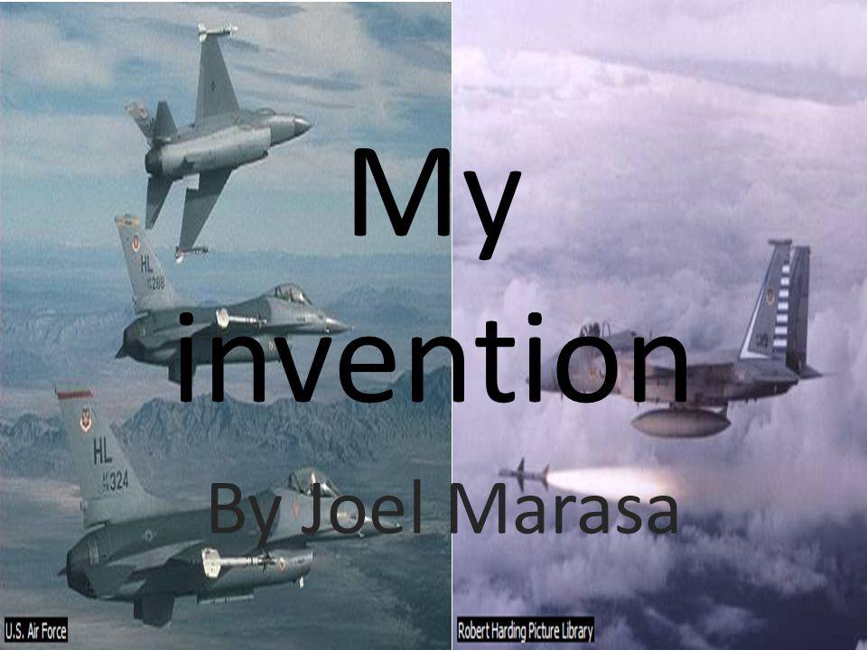 My invention By Joel Marasa